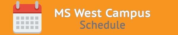 MS junior campus west campus schedule